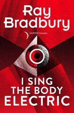 Vente Livre Numérique : I Sing the Body Electric  - Ray Bradbury