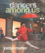 Dancers among us - a celebration of joy in the everyday