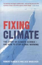 Fixing Climate ; The Story of Climate Science - And How to Stop Global Warming