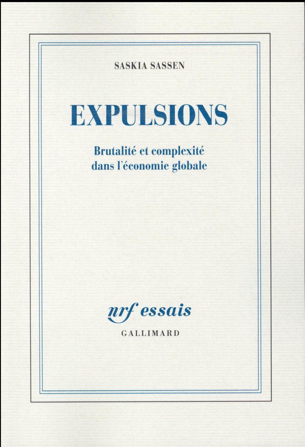 Expulsions ; brutalité et complexité dans l'économie globale