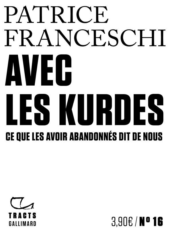 AVEC LES KURDES  -  CE QUE LES AVOIR ABANDONNES DIT DE NOUS