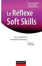 Le réflexe soft skills  - Julien Bouret - Fabrice Mauleon - Jerôme Hoarau