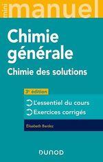 Vente Livre Numérique : Mini manuel ; chimie générale ; chimie des solutions (3e édition)  - Elisabeth Bardez