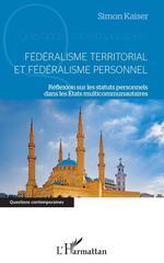 Vente Livre Numérique : Federalisme territorial et federalisme personnel - reflexion sur les statuts personnels dans les eta