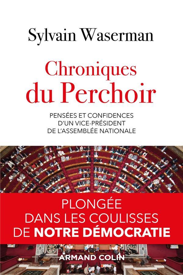 Chroniques du Perchoir ; pensées et confidences d'un vice-président de l'Assemblée nationale