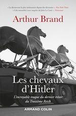 Les chevaux d'Hitler  - Arthur Brand - Arthur Brand