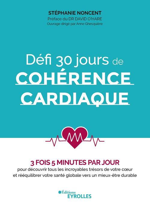Defi 30 jours de coherence cardiaque - 3 fois 5 minutes par jour - pour decouvrir tous les incroyabl