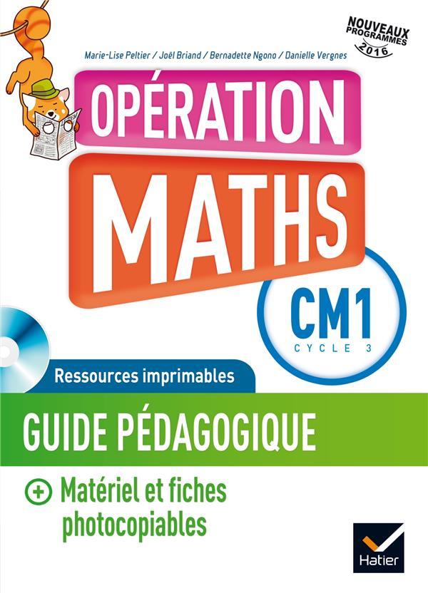 Opération maths ; CM1 ; guide de l'enseignant + matériel photocopiable + cd rom (édition 2016)