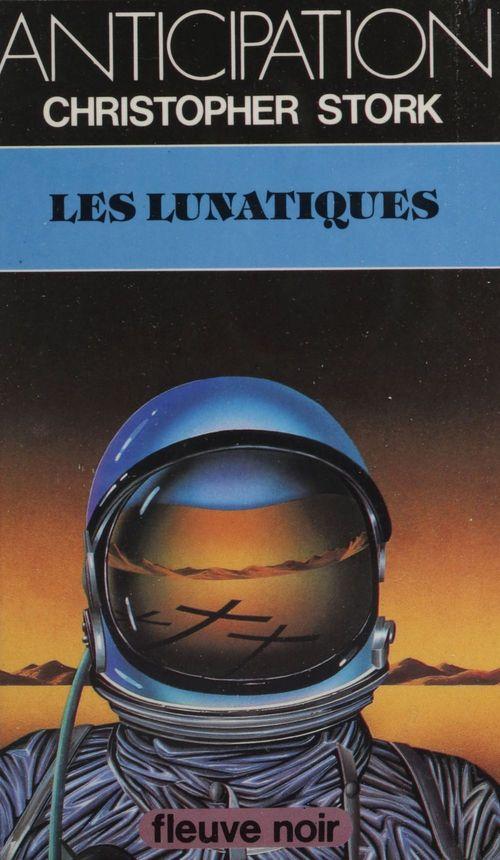 Les Lunatiques  - Christopher Stork