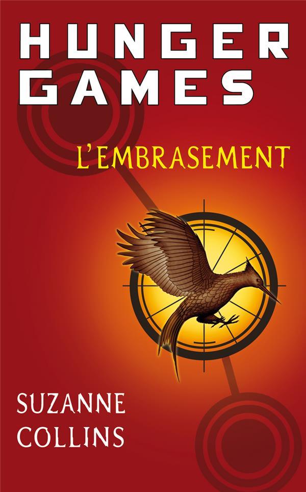 Hunger Games T.2 ; L'Embrasement