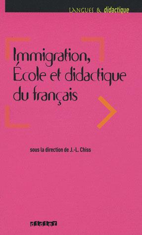 Immigration, Ecole Et Didactique Du Francais