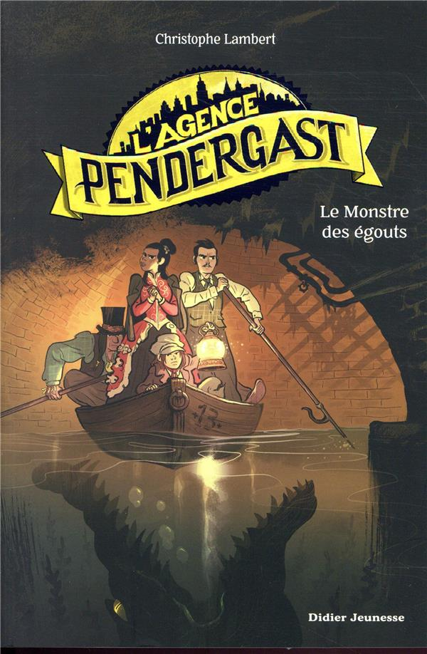 L'agence Pendergast ; le monstre des égouts