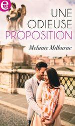 Vente Livre Numérique : Une odieuse proposition  - Melanie Milburne