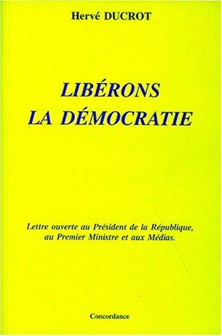 Libérons la démocratie, lettre ouverte au président de la République, au premier ministre et aux médias