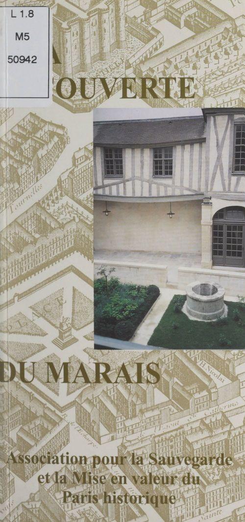À la découverte du Marais  - Association pour la sauvegarde et la mise en valeur du Paris historique