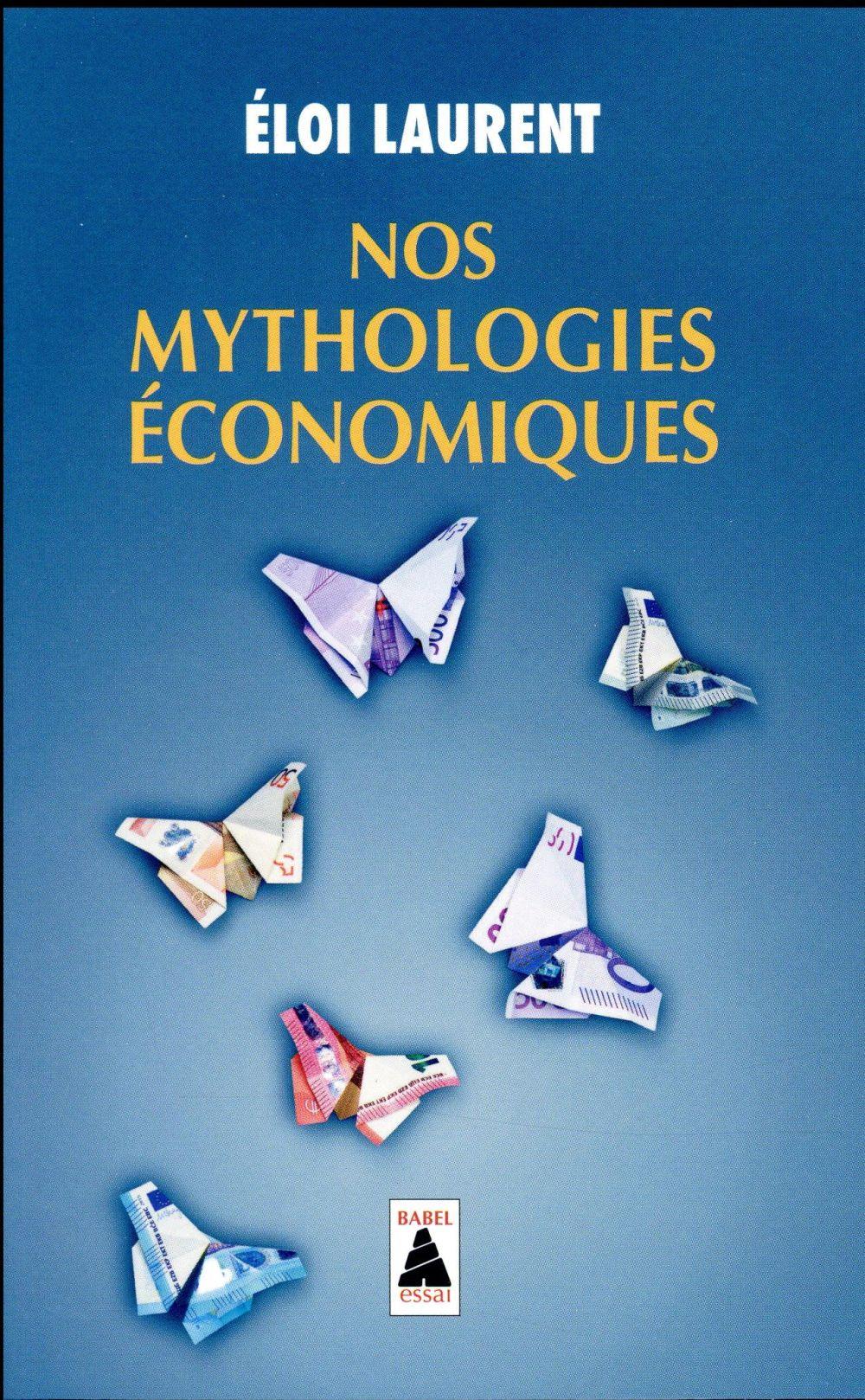 NOS MYTHOLOGIES ECONOMIQUES (BABEL)