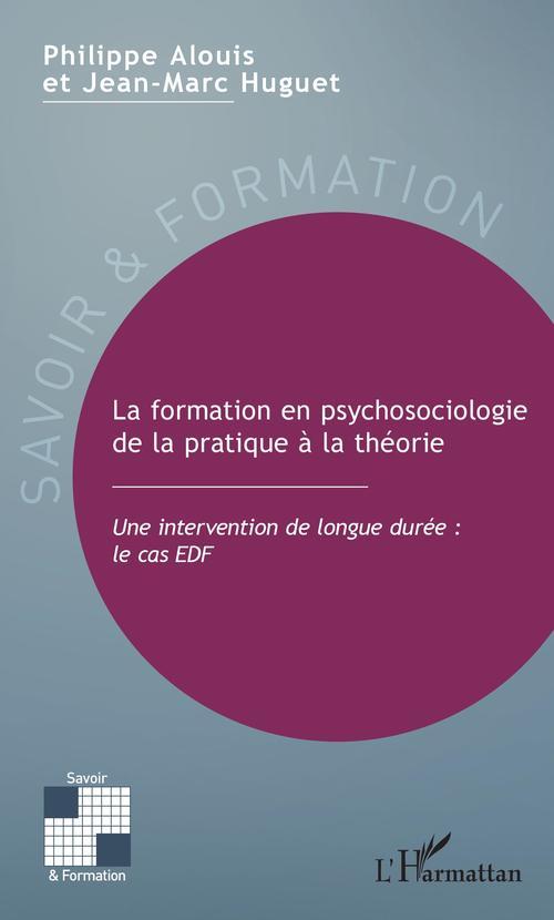 La formation en psychosociologie, de la pratique à la théorie ; une intervention de longue durée : le cas EDF