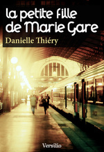 Vente EBooks : La petite fille de Marie Gare  - Danielle Thiéry