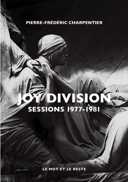 Joy Division ; sessions 1977-1981