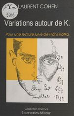 Vente Livre Numérique : Variations autour de K. : Pour une lecture juive de Franz Kafka  - Laurent COHEN