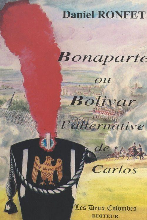 Bonaparte ou Bolivar : l'alternative de Carlos
