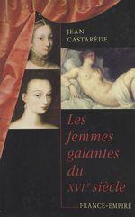 Vente Livre Numérique : Les femmes galantes du XVIe siècle  - Jean Castarède