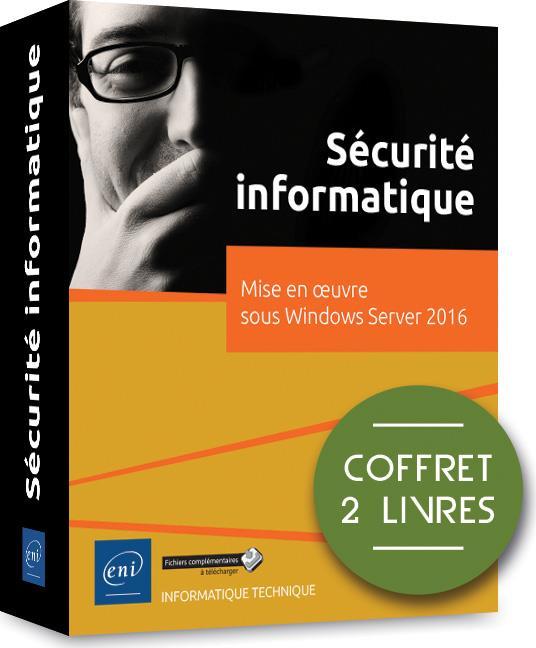 Sécurité informatique ; coffret de 2 livres : mise en oeuvre sous Windows Server 2016