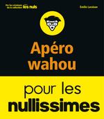 Vente Livre Numérique : Apéros wahou pour les Nullissimes  - Emilie LARAISON