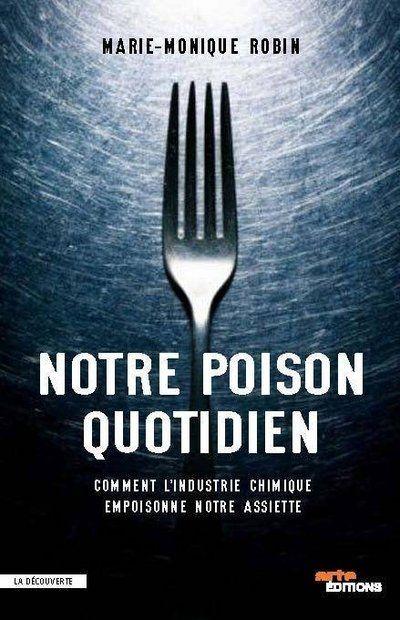 notre poison quotidien ; comment l'industrie chimique empoisonne notre assiette