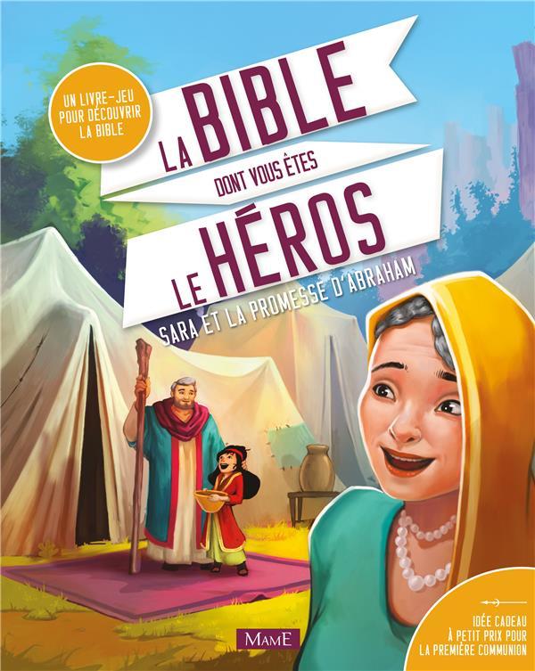 La bible dont vous êtes le héros ; Sarah et la promesse d'Abraham