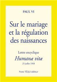 Sur le mariage et la régulation des naissances ; humanae vitae
