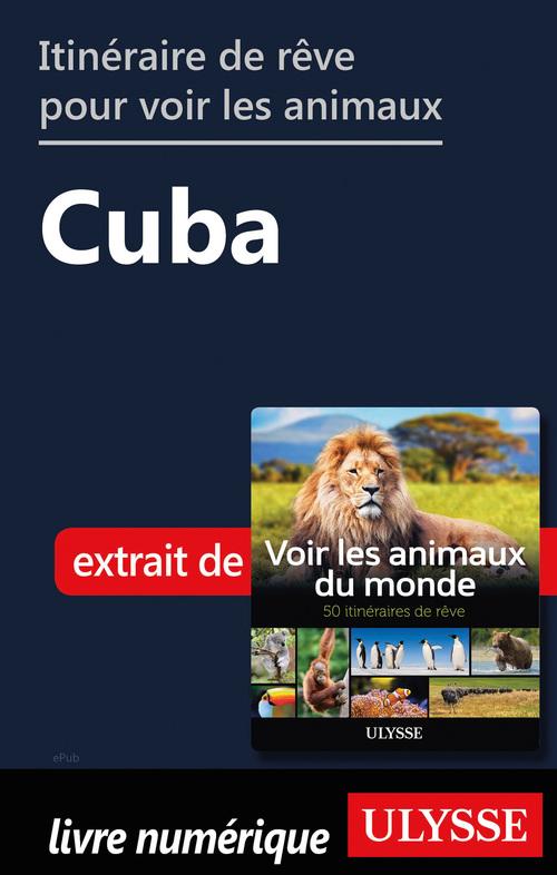 Itinéraire de rêve pour voir les animaux - Cuba