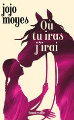 Vente Livre Numérique : Où tu iras j'irai  - Jojo Moyes