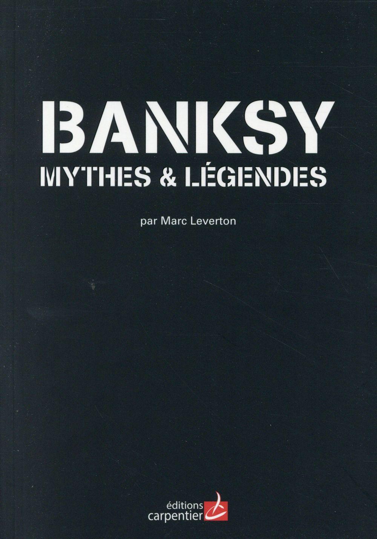 Banksy ; mythes & légendes