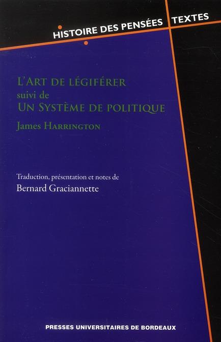 L'art de légiférer ; un système de politique