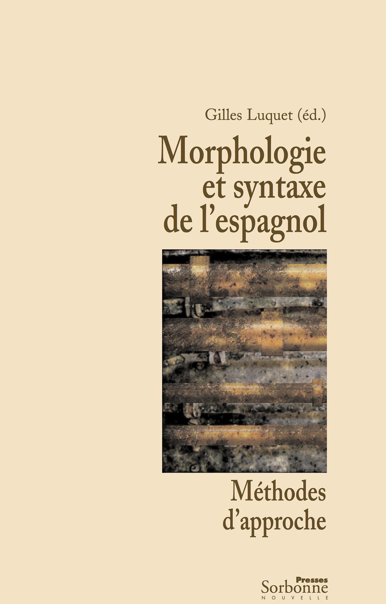 Morphologie et syntaxe de l'espagnol ; méthodes d'approche