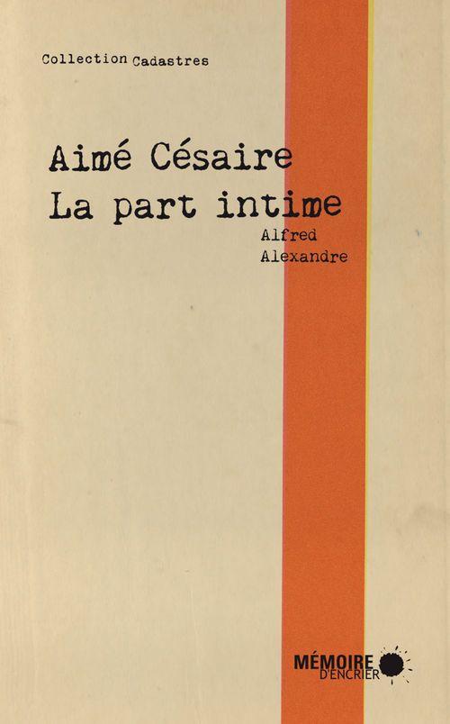 Aimé Césaire ; la part intime
