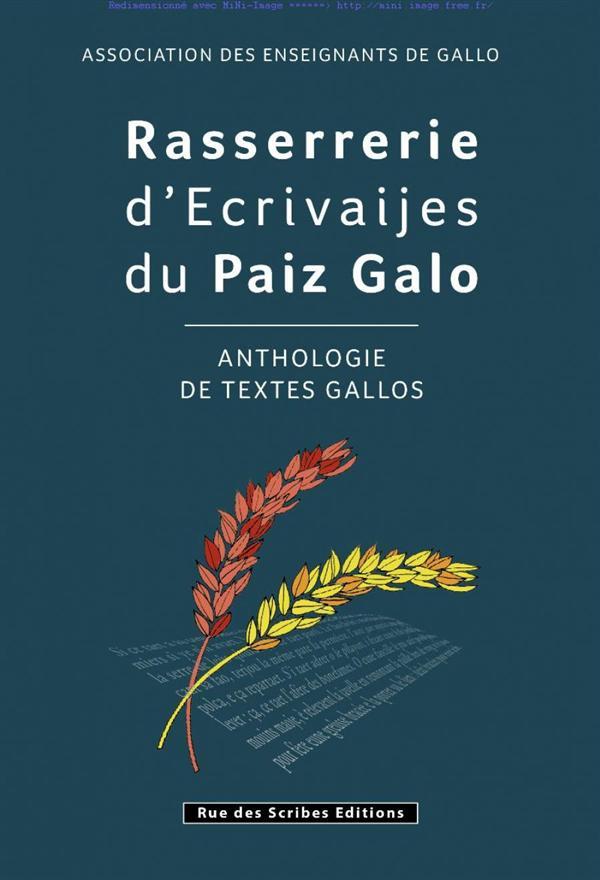Rasserrerie d'ecrivaijes du paiz gallo ; anthologie de textes gallos