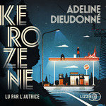 Vente AudioBook : Kérozène  - Adeline Dieudonné