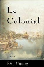 Le Colonial  - Kien Nguyen - Kien Nguyen