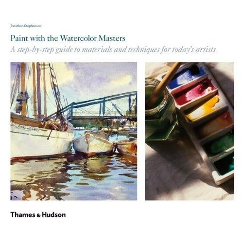 Paint with the watercolour masters a step by step guide /anglais