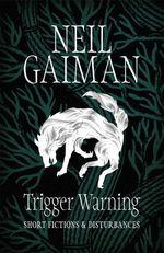 Vente Livre Numérique : Trigger Warning: Short Fictions and Disturbances  - Neil Gaiman