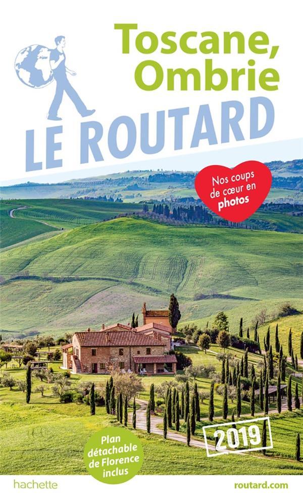 Guide du Routard ; Toscane, Ombrie (édition 2019)