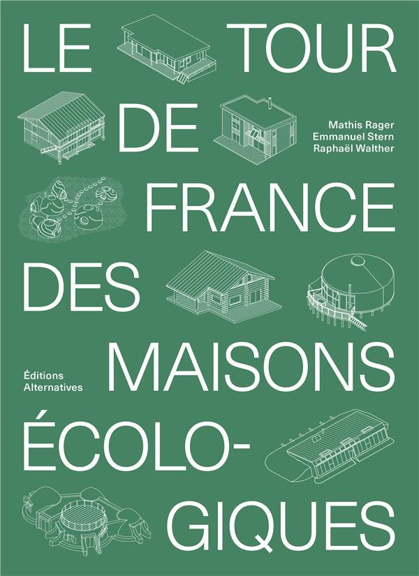 LE TOUR DE FRANCE DES MAISONS ECOLOGIQUES