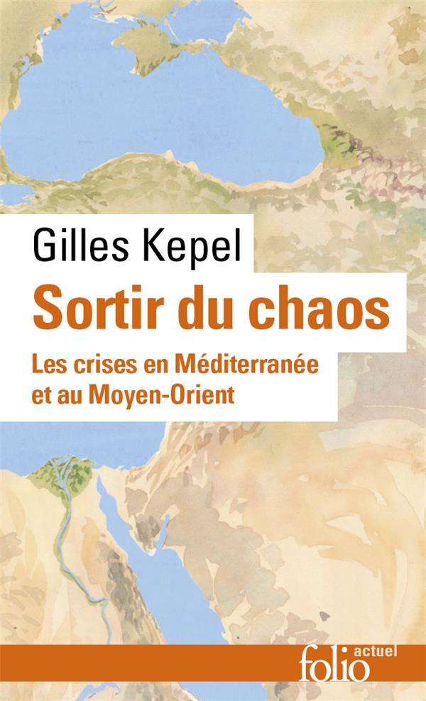 Sortir du chaos ; les crises en Méditerranée et au Moyen-Orient
