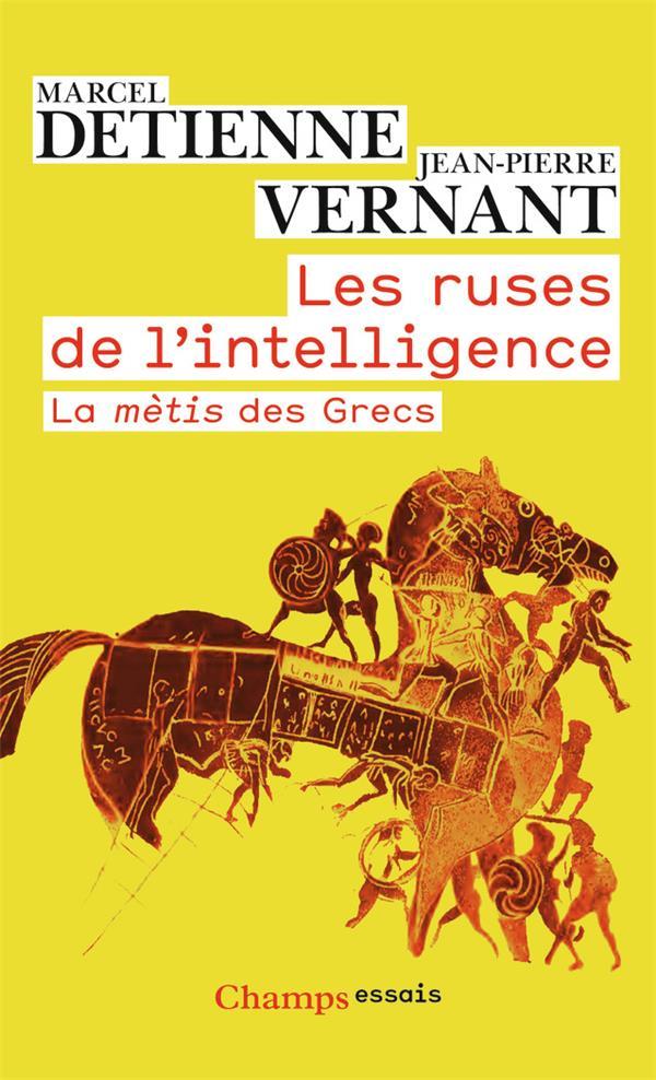 Les ruses de l'intelligence ; la mètis des grecs