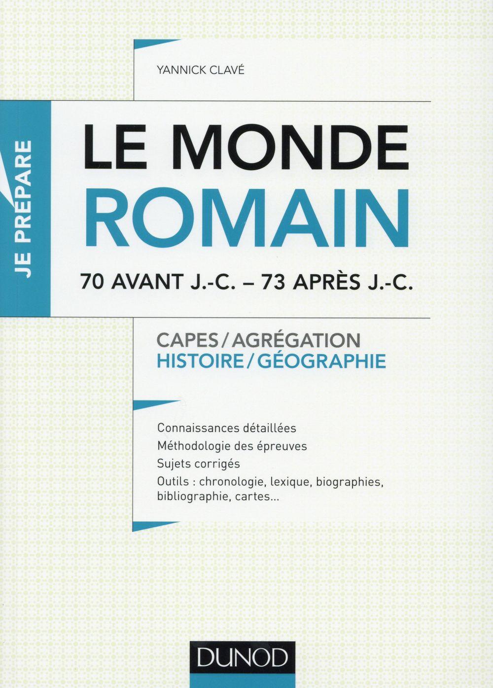 je prépare ; le monde romain ; 70 av. J.-C. à 73 apr. J.-C. ; capes, agrégation