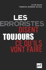 Vente EBooks : Les terroristes disent toujours ce qu'ils vont faire  - Alain Bauer - François-Bernard Huyghe