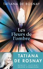 Vente Livre Numérique : Les Fleurs de l'ombre  - Tatiana de Rosnay