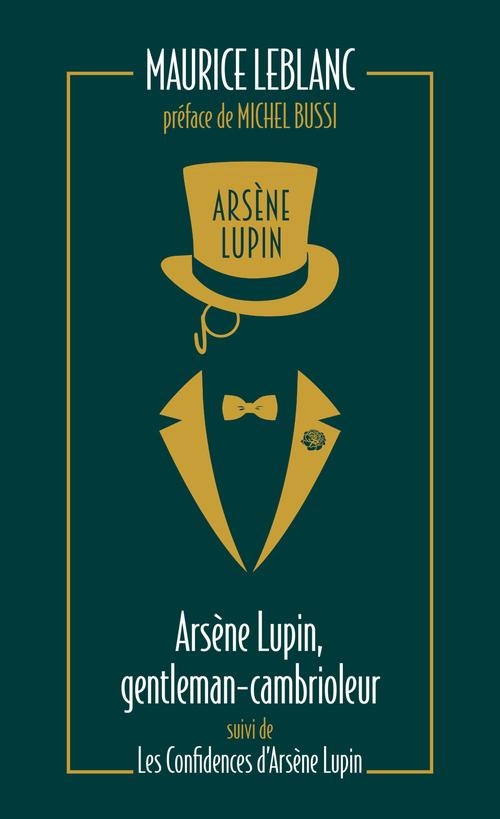 Arsène Lupin, gentleman cambrioleur ; les confidences d'Arsène Lupin